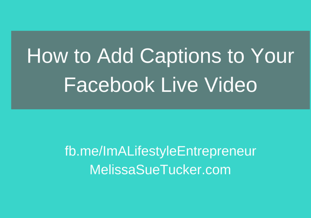 How To Add Subtitles & Captions To Facebook Live Videos